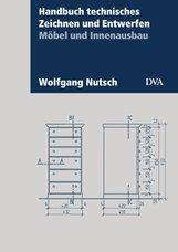 Wolfgang  Nutsch - Handbuch technisches Zeichnen und Entwerfen
