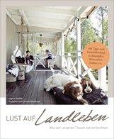 Dagmar  Steffen, Christian  Burmester - Lust auf Landleben! Wie wir unseren Traum verwirklichten