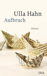 Ulla  Hahn - Aufbruch