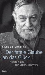 Rainer  Moritz - Der fatale Glaube an das Glück