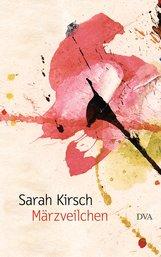 Sarah  Kirsch - Märzveilchen