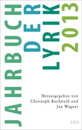 Christoph  Buchwald  (Hrsg.), Jan  Wagner  (Hrsg.) - Jahrbuch der Lyrik 2013
