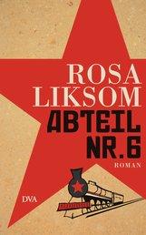 Rosa  Liksom - Abteil Nr. 6