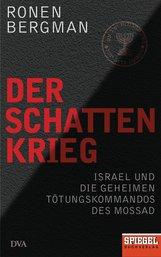Ronen  Bergman - Der Schattenkrieg
