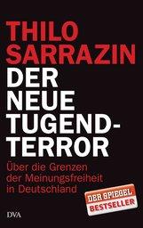 Thilo  Sarrazin - Der neue Tugendterror