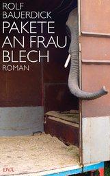 Rolf  Bauerdick - Pakete an Frau Blech