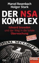 Marcel  Rosenbach, Holger  Stark - Der NSA-Komplex