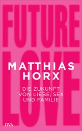 Matthias  Horx - Future Love