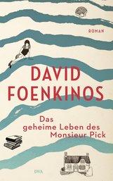 David  Foenkinos - Das geheime Leben des Monsieur Pick