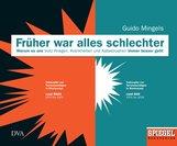Guido  Mingels - Früher war alles schlechter