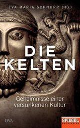 Eva-Maria  Schnurr  (Hrsg.) - Die Kelten