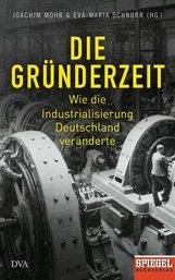 Eva-Maria  Schnurr  (Hrsg.), Joachim  Mohr  (Hrsg.) - Die Gründerzeit
