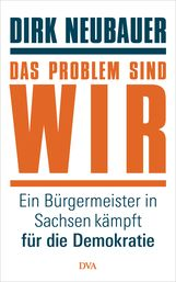 Dirk  Neubauer - Das Problem sind wir