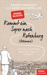 Samer  Tannous, Gerd  Hachmöller - Kommt ein Syrer nach Rotenburg (Wümme)