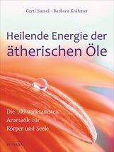 Gerti  Samel, Barbara  Krähmer - Heilende Energie der ätherischen Öle