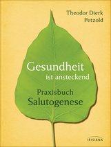Theodor Dierk  Petzold - Gesundheit ist ansteckend