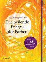 Sigrid  Meggendorfer - Die heilende Energie der Farben-Set
