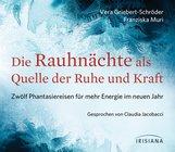 Vera  Griebert-Schröder, Franziska  Muri - Die Rauhnächte als Quelle der Ruhe und Kraft CD