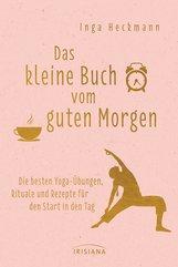Inga  Heckmann - Das kleine Buch vom guten Morgen
