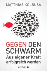 Matthias  Kolbusa - Gegen den Schwarm