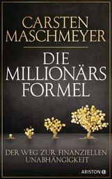 Carsten  Maschmeyer - Die Millionärsformel