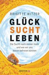 Brigitte  Witzer - GLÜCK SUCHT LEBEN