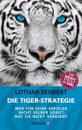 Lothar  Seiwert - Die Tiger-Strategie