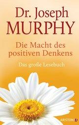 Joseph  Murphy - Die Macht des positiven Denkens