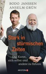Bodo  Janssen, Anselm  Grün, Regina  Carstensen - Stark in stürmischen Zeiten