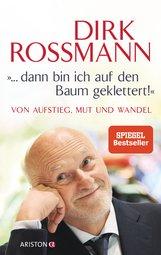 """Dirk  Roßmann, Peter  Käfferlein, Olaf  Köhne - """"... dann bin ich auf den Baum geklettert!"""""""
