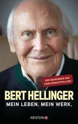 Bert  Hellinger, Hanne-Lore  Heilmann - Mein Leben. Mein Werk.