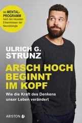 Ulrich G.  Strunz - Arsch hoch beginnt im Kopf