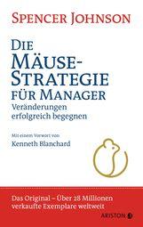 Spencer  Johnson - Die Mäusestrategie für Manager (Sonderausgabe zum 20. Jubiläum)