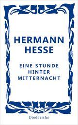 Hermann  Hesse - Eine Stunde hinter Mitternacht