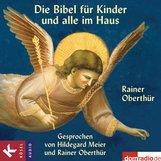 Rainer  Oberthür - Die Bibel für Kinder und alle im Haus