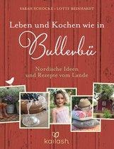 Sarah  Schocke, Lotte  Reinhardt - Leben und Kochen wie in Bullerbü