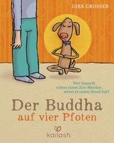 Dirk  Grosser - Der Buddha auf vier Pfoten