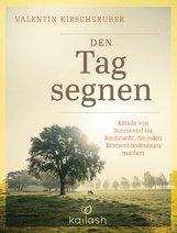 Valentin  Kirschgruber - Den Tag segnen