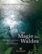 Valentin  Kirschgruber - Die Magie des Waldes