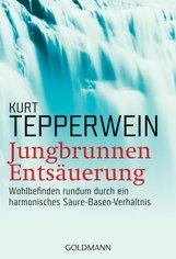 Kurt  Tepperwein - Jungbrunnen Entsäuerung