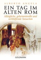 Alberto  Angela - Ein Tag im Alten Rom
