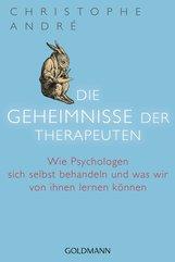 Christophe  André - Die Geheimnisse der Therapeuten