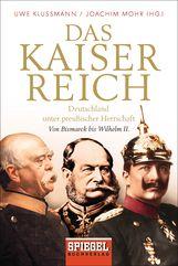 Uwe  Klußmann  (Hrsg.), Joachim  Mohr  (Hrsg.) - Das Kaiserreich