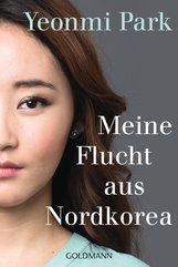 Yeonmi  Park - Meine Flucht aus Nordkorea