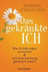 Barbara  Strohschein - Das gekränkte ICH