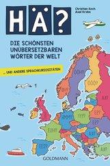 Christian  Koch, Axel  Krohn - Hä? Die schönsten unübersetzbaren Wörter der Welt