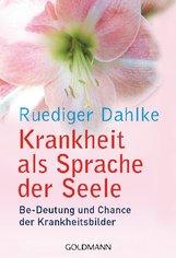 Ruediger  Dahlke - Krankheit als Sprache der Seele