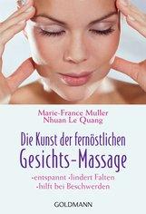 Marie-France  Muller, Nhuan  Le Quang - Die Kunst der fernöstlichen Gesichts-Massage