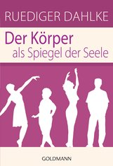 Ruediger  Dahlke - Der Körper als Spiegel der Seele