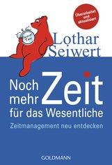 Lothar  Seiwert - Noch mehr Zeit für das Wesentliche